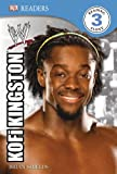 DK Reader Level 3 WWE: Kofi Kingston (DK READERS)