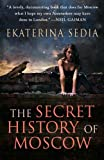 The Secret History of Moscow, Ekaterina Sedia, 1607012294