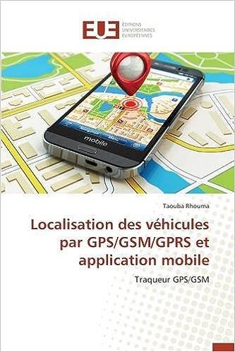 Téléchargements ebook gratuits pour Palm Localisation Des Vehicules Par GPS/GSM/Gprs Et Application Mobile PDF MOBI 3841748988