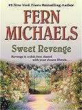 Sweet Revenge, Fern Michaels, 1597223719