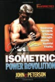 Isometric Power Revolution: Mastering the Secrets of Lifelong Strength, Health, and Youthful Vitality