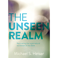 The Unseen Realm: Recovering the Supernatural Worldview of the Bible (English Edition)
