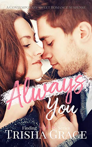 Always You: A Contemporary Sweet Romance Mystery (Finding Home Book 2)]()