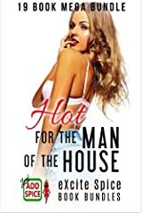 Hot for the Man of the House: 19 Book Excite Spice MEGA Bundle