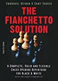 The Fianchetto Solution: A Complete, Solid And Flexible Chess Opening Repertoire For Black & White - With The King's Fianchetto (new In Chess)-Emmanuel Neiman Samy Shoker