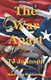 The War Apart, T. J. Johnson, 0976481758
