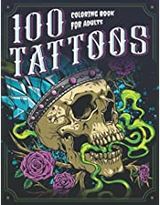100 Tattoos: A Tattoo Coloring Book for Adults with Beautiful Tattoo Designs for Stress Relief, Relaxation, and Creativity