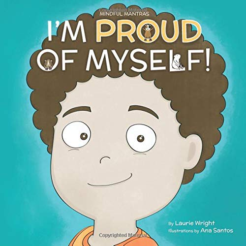 I Am Proud of Myself! (Mindful Mantras) [Wright, Ms. Laurie N] (Tapa Blanda)