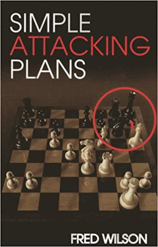Simple attacking plans fred wilson 9781936277445 amazon books fandeluxe PDF