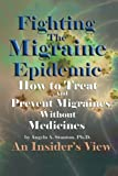 Fighting the Migraine Epidemic, Angela A. Stanton, 1491864206