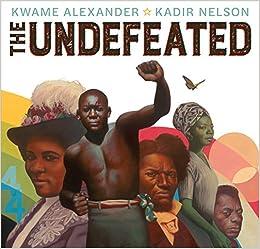 Undefeated, The (Caldecott Medal Book): Amazon.co.uk: Alexander, Kwame:  Books