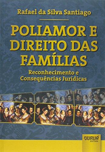 Poliamor e Direito das Famílias. Reconhecimento e Consequências Jurídicas