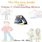 Understanding Shyness: The Shy Guy Guides, Book 1 | Doron M. Alon