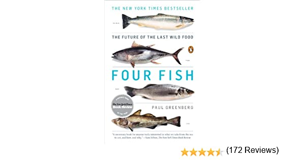 Four fish the future of the last wild food paul greenberg four fish the future of the last wild food paul greenberg amazon fandeluxe Images