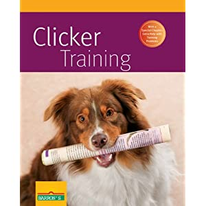 Clicker Training (Complete Pet Owner's Manual) 30