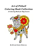 img - for Art of Pitbull Coloring Book Collection - A Coloring Book for Dog Lovers book / textbook / text book