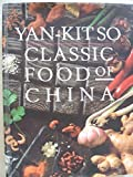 Classic Food of China by Yan-Kit So (1992-11-03)
