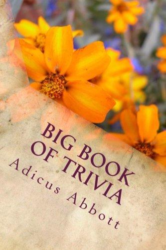 Big Book of Trivia: 997 Random Fun Facts, Trivia Questions, Sports Trivia, Pub Quiz Stuff, and Anecdotes to Amaze Your F