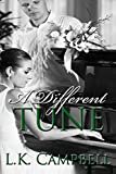 A Different Tune (Loving A Soldier Book 3)