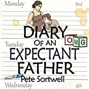The Diary of an Expectant Father : The Diary of a Father Book 1 | Pete Sortwell