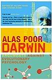 Alas, Poor Darwin : Arguments Against Evolutionary Psychology