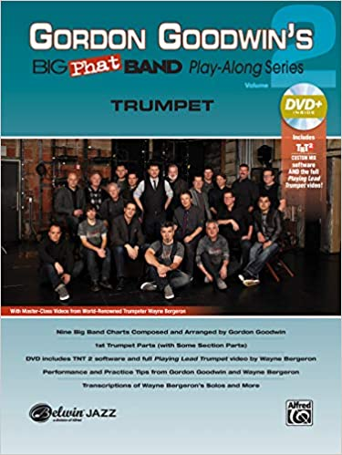 Gordon Goodwin's Big Phat Play Along, Vol 2: Trumpet, Book & DVD Kit 2 co-author-Wayne Bergeron