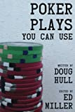 Poker Plays You Can Use, Doug Hull, 148952245X