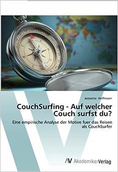 CouchSurfing - Auf welcher Couch surfst du?: Eine empirische Analyse der Motive fuer das Reisen als CouchSurfer