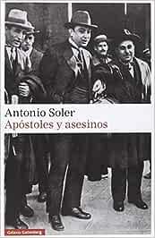 Apóstoles y asesinos (Narrativa): Amazon.es: Soler