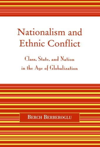 Nationalism and Ethnic Conflict: Class, State, and Nation in the Age of Globalization