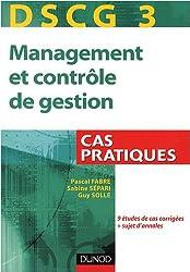 Management et contrôle de gestion DSCG 3 : Cas pratiques