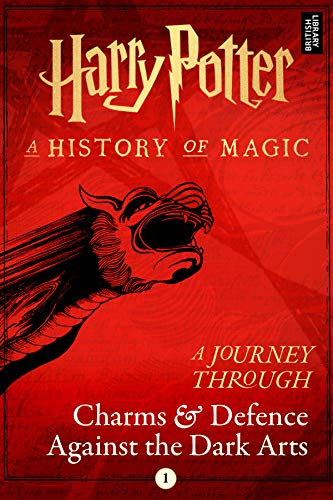 A Journey Through Charms and Defence Against the Dark Arts (Harry Potter: A Journey Through... Book 1)