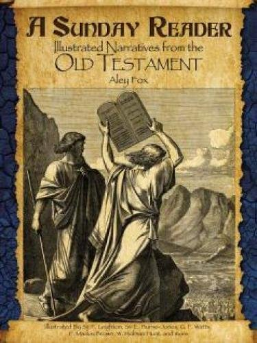 A Sunday Reader: Illustrated Narratives From The Old And New Testaments