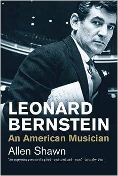 Book Leonard Bernstein: An American Musician (Jewish Lives) by Allen Shawn (2016-03-22)
