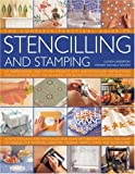 img - for The Complete, Practical Guide to Stenciling and Stamping: 165 inspirational and stylish projects with easy-to-follow instructions and illustrated with ... stencil and stamp techniques for interiors book / textbook / text book