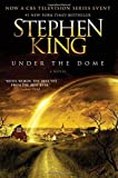 Under the Dome: A Novel by Stephen King (2010-07-06)