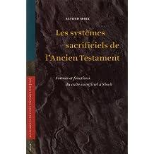 Systemes Sacrificiels De L'ancien Testament: Formes Et Fonctions Du Culte Sacrificiel A Yhwh (Supplements to Vetus Testamentum) (French Edition)