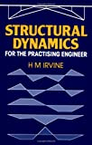 Structural Dynamics for the Practising Engineer, Max Irvine and H. M. Irvine, 0419159304