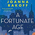 A Fortunate Age Audiobook by Joanna Rakoff Narrated by Laurel Lefkow