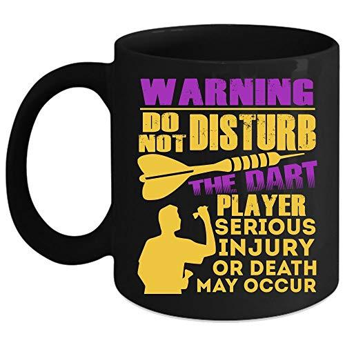 Do Not Disturb The Dart Player Coffee Mug, Cool Dart Players Coffee Cup (Coffee Mug 11 Oz - Black)