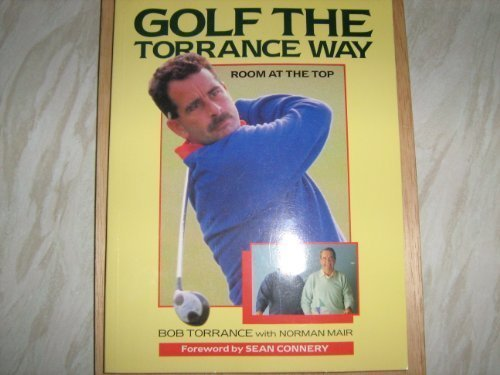 Golf the Torrance Way: Room at the Top by Bob Torrance - Shopping Torrance Mall