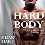 Hard Body: A Gay Conversion Romance   Susan Hart