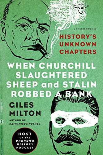 when-churchill-slaughtered-sheep-and-stalin-robbed-a-bank-historys-unknown-chapters