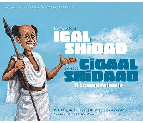 Download The Travels of Igal Shidad/ Safarada Cigaal Shidaad a Somali Folktale (English and Somali Edition) PDF