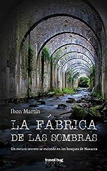 La fábrica de las sombras par Ibón Martín Álvarez