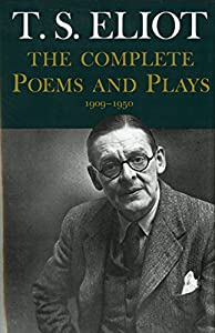 The Complete Poems and Plays: 1909-1950