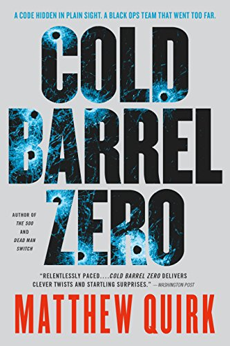Cold Barrel Zero Matthew Quirk ebook