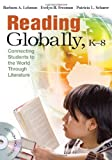 img - for Reading Globally, K-8: Connecting Students to the World Through Literature by Barbara A. Lehman (2010-09-20) book / textbook / text book