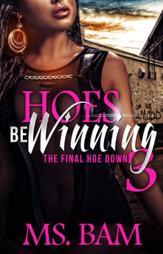 Hoes Be Winning 3 - The Final - Bam N