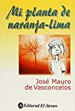 img - for MI PLANTA DE NARANJA LIMA / 4 ED. book / textbook / text book